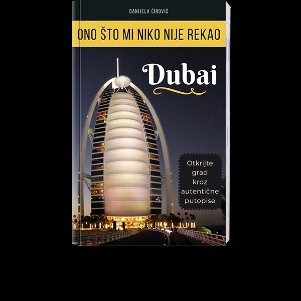 DUBAI: Ono što mi niko nije rekao